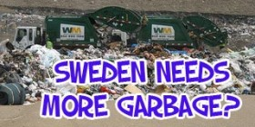 Sweden needs more garbage?